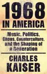 1968 In America By Kaiser, Charles